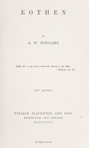 Alexander William KINGLAKE - Middle East-Greece. KINGLAKE. Eöthen or Traces of Travel brought Home from the East.