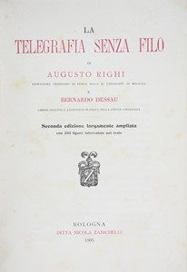 Augusto RIGHI - Physics – Telegraphy. RIGHI. La Telegrafia senza Filo. 1905.