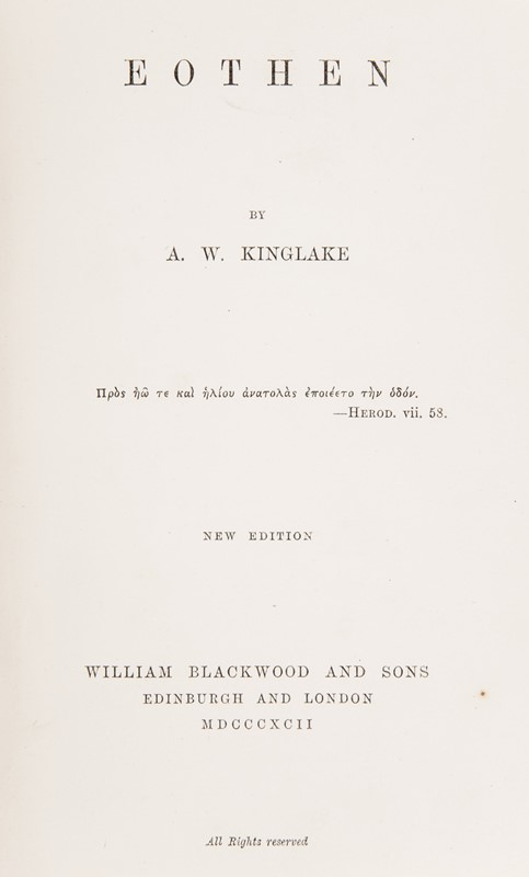 Alexander William KINGLAKE : Middle East-Greece. KINGLAKE. Eöthen or Traces of Travel brought Home from the East.  - Middle East, Cyprus and Greece. - Auction FINE AND RARE BOOKS, VOYAGES, ATLASES, MAPS AND PRINTS - Bado e Mart Auctions