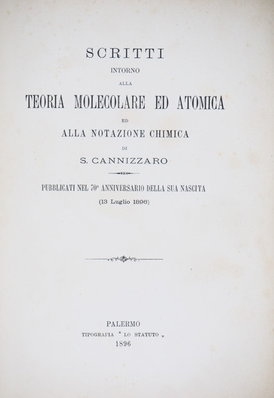 Stanislao CANNIZZARO : Molecular and Atomic Theory. CANNIZZARO. Scritti intorno alla teoria molecolare ed atomica ed alla notazione chimica.  - Auction FINE AND RARE BOOKS AND AUTOGRAPHS - Bado e Mart Auctions