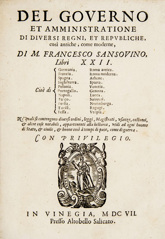 Politics. SANSOVINO. Del governo et amministratione di diversi regni...  - Auction FINE AND RARE BOOKS AND AUTOGRAPHS - Bado e Mart Auctions