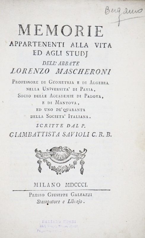 Giambattista MASCHERONI : Mathematics. MASCHERONI. Memorie appartenenti alla vita ed agli studi dell'abate Lorenzo Mascheroni.  - Auction FINE AND RARE BOOKS AND AUTOGRAPHS - Bado e Mart Auctions