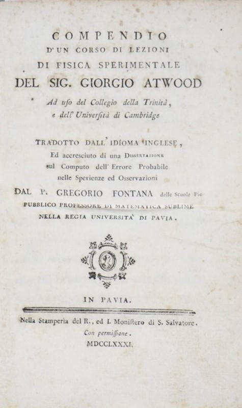Gregorio FONTANA,George ATWOOD : Physics. ATWOOD - FONTANA. Compendio d'un corso di lezioni di Fisica Sperimentale.  - Auction FINE AND RARE BOOKS AND AUTOGRAPHS - Bado e Mart Auctions