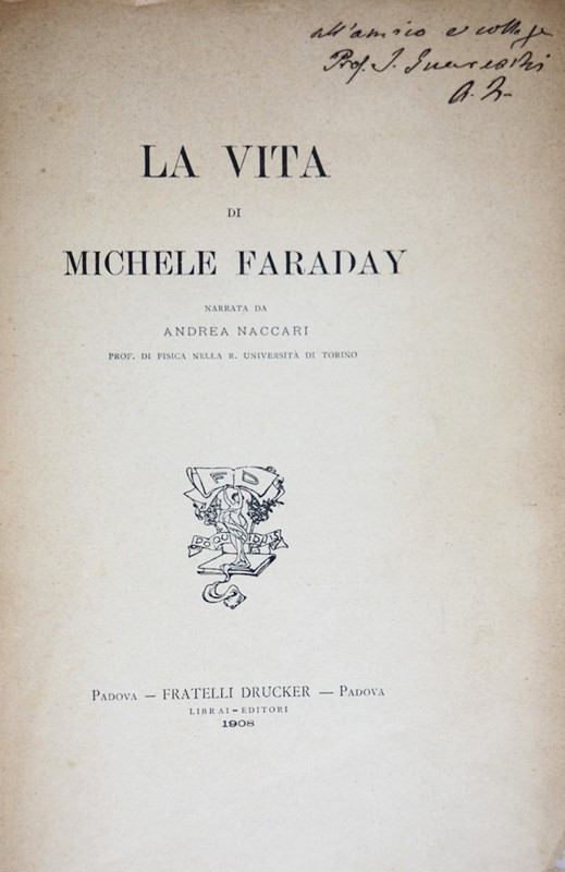 Andrea Naccari : Faraday.  NACCARI. La vita di Michele Faraday.  - Auction FINE AND RARE BOOKS AND AUTOGRAPHS - Bado e Mart Auctions