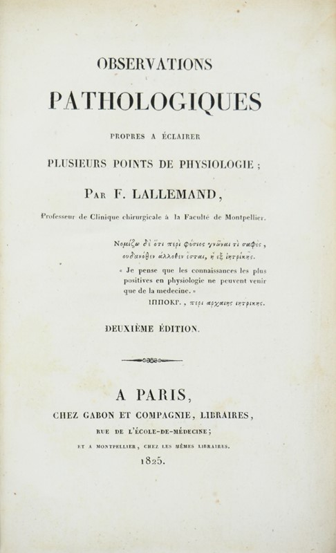 Claude-François LALLEMAND : Physiology. LALLEMAND. Observations Pathologiques.  - Auction FINE AND RARE BOOKS AND AUTOGRAPHS - Bado e Mart Auctions