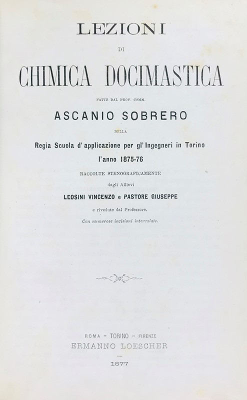 Ascanio SOBRERO : Chemistry. SOBRERO. Lezioni di Chimica Docimastica.  - Auction FINE AND RARE BOOKS AND AUTOGRAPHS - Bado e Mart Auctions