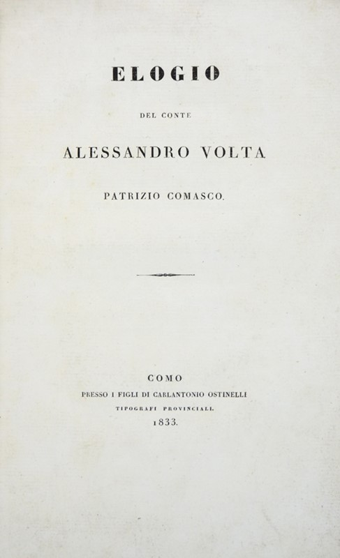 Alessandro VOLTA : Electricity. VOLTA-MOCCHETTI. Elogio del conte Alessandro Volta.  - Auction FINE AND RARE BOOKS AND AUTOGRAPHS - Bado e Mart Auctions