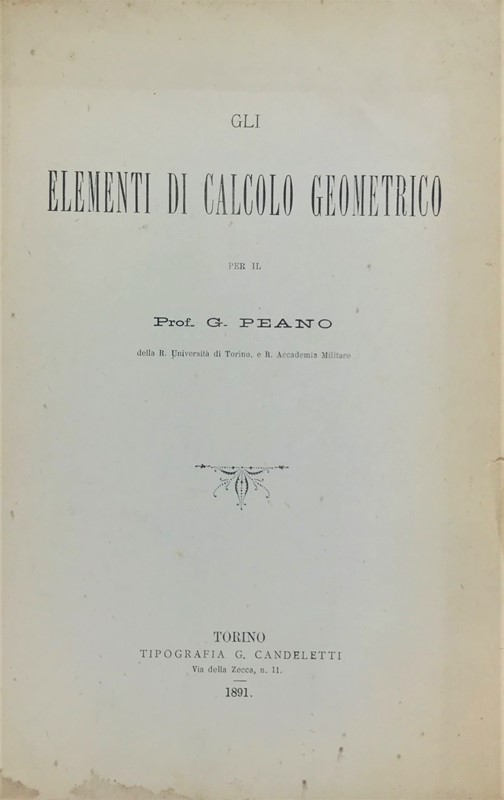 Giuseppe PEANO : Geometrical calculus. PEANO. Gli elementi di calcolo geometrico.  - Auction FINE AND RARE BOOKS AND AUTOGRAPHS - Bado e Mart Auctions
