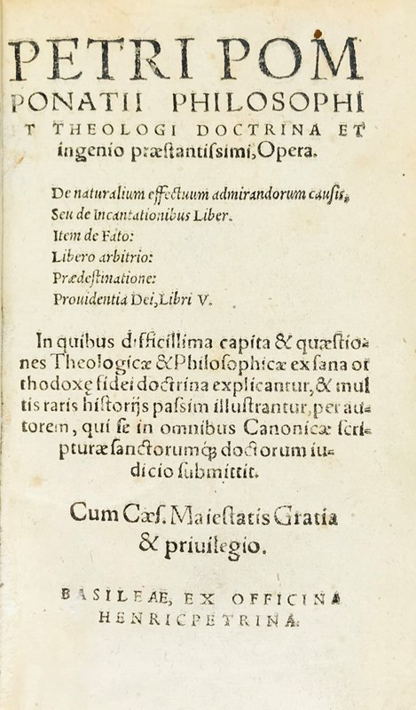 Establishing the Enlightenment. POMPONAZZI. Opera: De naturalium effectuum admirandorum causis.  - Asta FINE RARE BOOKS, ATLASES and DRAWINGS - Bado e Mart Auctions