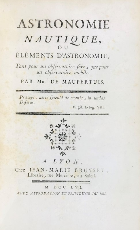 Astronomy. MAUPERTUIS. Astronomie nautique, ou elements d'astronomie.  - Auction FINE AND RARE BOOKS, VOYAGES, ATLASES, MAPS AND PRINTS - Bado e Mart Auctions