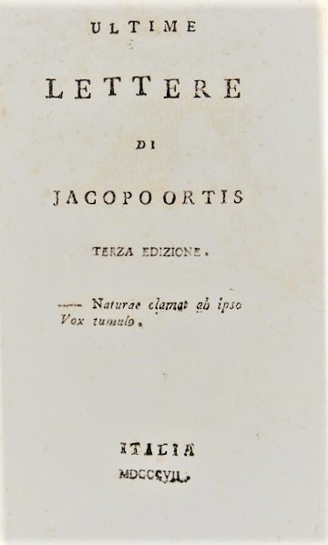 FOSCOLO, Ugo  Ultime lettere di Jacopo Ortis  - Auction Fine