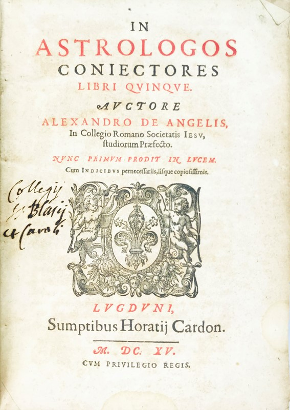 Astrology. ANGELI. In astrologos coniectores libri quinque.  - Auction RARE BOOKS,  [..]