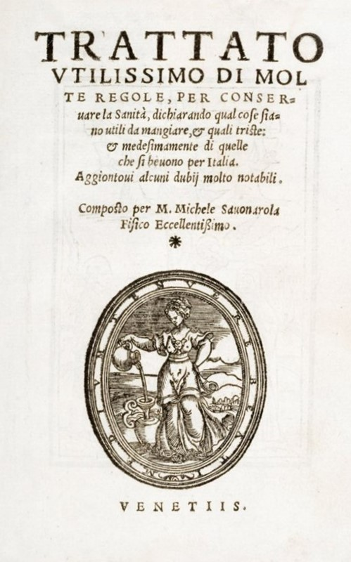 Gastronomy and dietetics of 16th century. SAVONAROLA.  - Auction MERRY CHRISTMAS BOOKS TIMED AUCTION - Bado e Mart Auctions